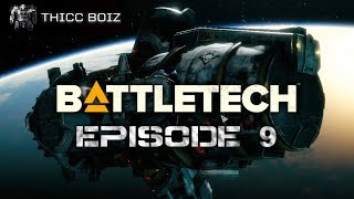 [BATTLETECH] Let's Play EP.9 - We Be THICC BOIZ Now