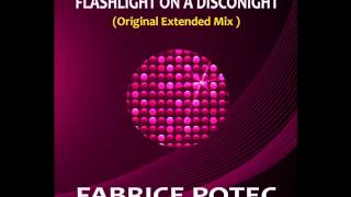 FABRICE POTEC - FLASHLIGHT ON A DISCONIGHT (ORIGINAL EXTENDED MIX) 6:33
