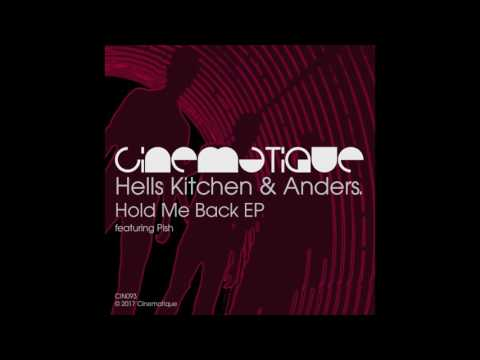 Hells Kitchen & Anders. featuring Pish - Hold Me Back (Dub Version)