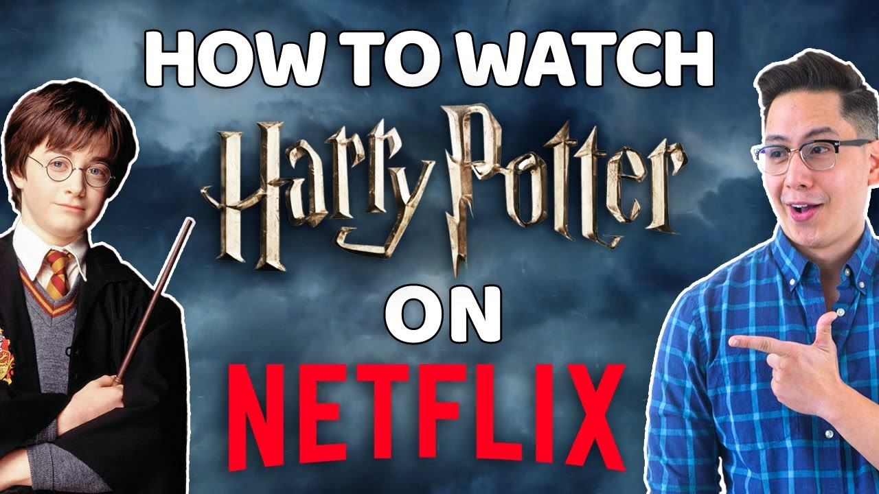 How To Watch Harry Potter On Netflix In 2021 Vpnpro