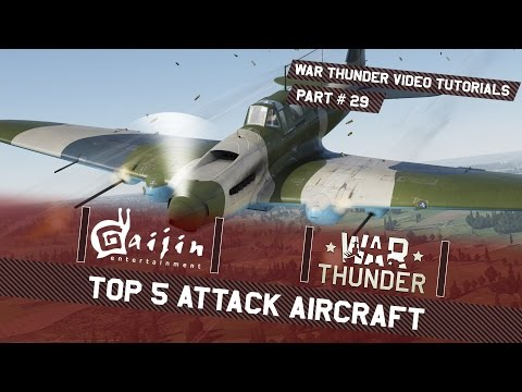 Top 5 Attack Aircraft - War Thunder Video Tutorials
