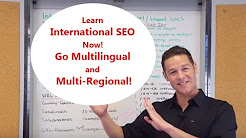 International SEO (Multilingual and Multi-Regional SEO) Get Started Now!