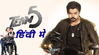Team 5 (2019) Hindi Dubbed Movie | Confirm Release Date | Upcoming South Hindi Dubbed Movies