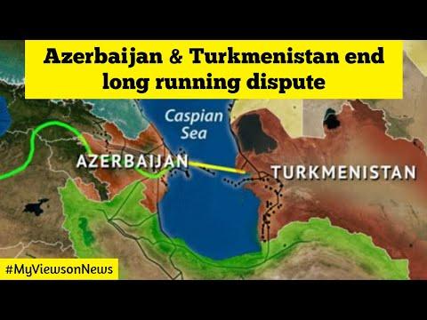 Azerbaijan & Turkmenistan sign historic deal about gas field in Caspian sea