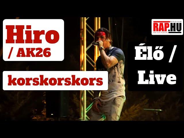 Hiro korskorskors élő live