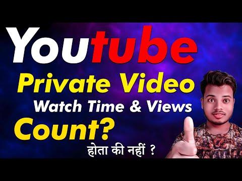 Private Video Se Youtube Par Watch Time & Views Count Hota Hai Ki Nahi? Jaane Video Me