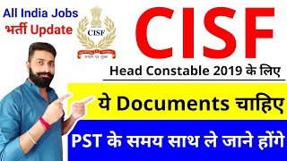 CISF Head Constable Documents Needed 2019 | PST + Documentation | CISF Vacancy Update |