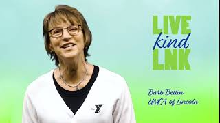 Live Kind LNK: Barb Bettin, YMCA of Lincoln