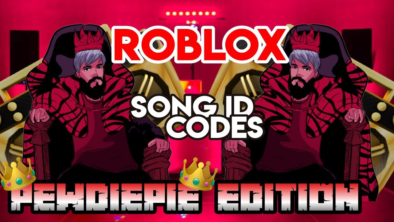 Roblox Song Id Codes Pewdiepie Edition Youtube