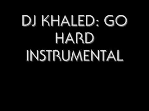 DJ KHALED: GO HARD INSTRUMENTAL