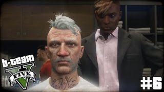 "B-TEAM GTA 5 Online Part 6 - ""I FEEL PRETTY!!!"" Grand Theft Auto V PC Gameplay"