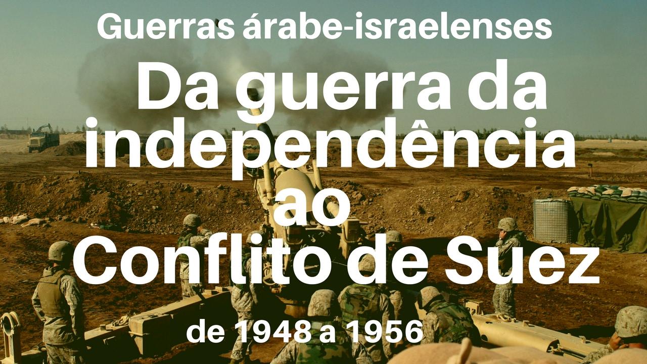 Oriente Médio - Da guerra de independência à crise de Suez