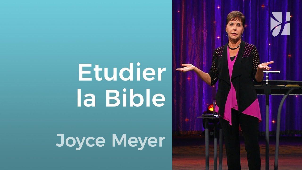 Pourquoi étudier la Parole de Dieu ? - Joyce Meyer - Grandir avec Dieu