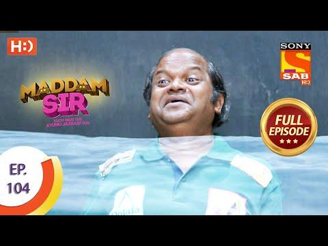 Maddam Sir - Ep 104 - Full Episode - 3rd November 2020