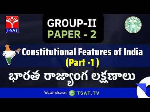 GROUP-II PAPER- 2 POLITY భారత రాజ్యాంగ లక్షణాలు Part-I