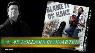 Terry Lee Goffee - 45 Dollars in Quarters (2007)