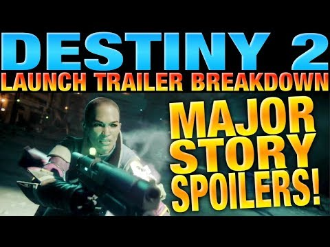 [SPOILER ALERT] Destiny 2 Launch Trailer Full Breakdown