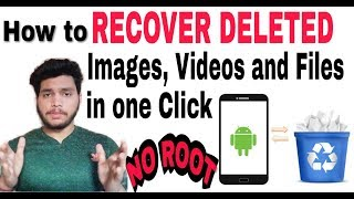 How to Recover Deleted Images, Videos and Files from Android by one Click