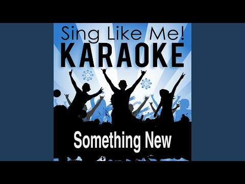 Something New (Karaoke Version) (Originally Performed By Nikki Yanofsky)