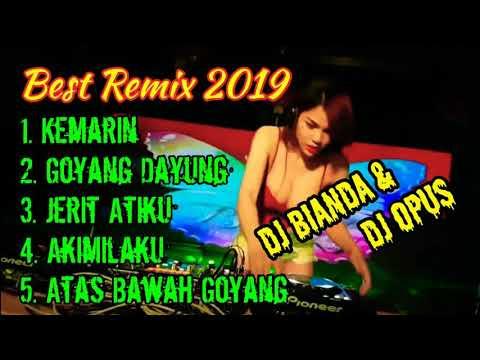 Best Remix 2019 Dj Bianda & Dj Opus, Kemarin | Goyang Dayung | Jerit Atiku | Akimilaku | Atas Bawah
