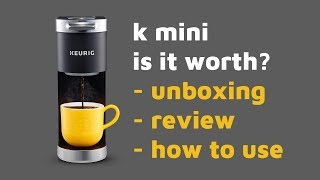 K-Mini Keurig Mini Review and Unboxing - Should I buy a Keurig Coffee Maker?