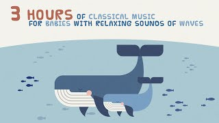 Baby Schubert ⭐Classical Music for Babies ⭐ With relaxing sounds of waves 🎵