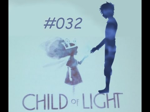 Let's Play Child of Light #032 [DEUTSCH] War da wer?