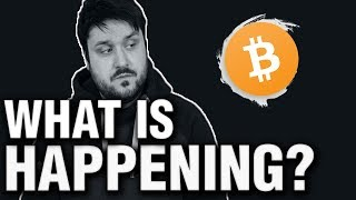 WHAT IS HAPPENING TO BITCOIN RIGHT NOW