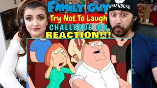 Family Guy TRY NOT TO LAUGH CHALLENGE! l Family Guy Funniest Moments #8 REACTION!!!