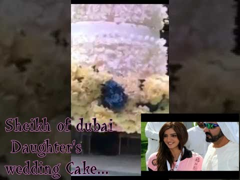 Sheikh Of Dubai Daughter S Wedding Cake