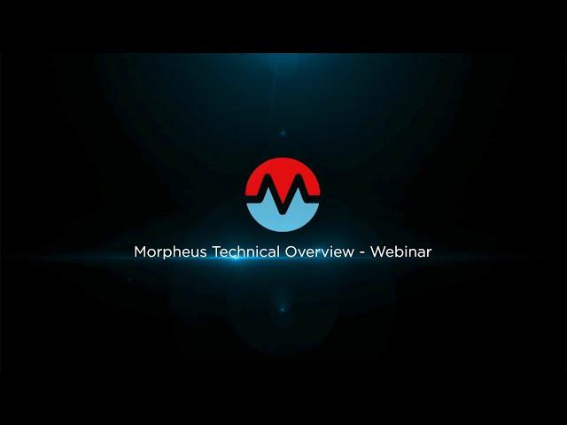 Morpheus Technical Overview - Webinar