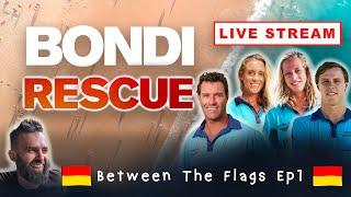 BETWEEN THE FLAGS - Ep1 (Bondi Rescue Live Stream Show) - w Hoppo, Jules, Jethro and Joel