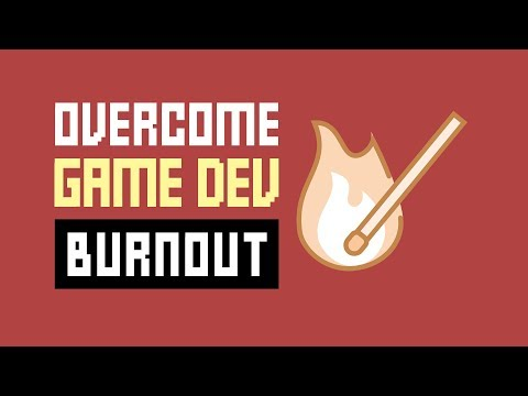 Feeling Burnt Out In Game Dev - And How To Overcome It