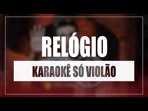 Gustavo Mioto - Relógio   Karaokê Só Violão