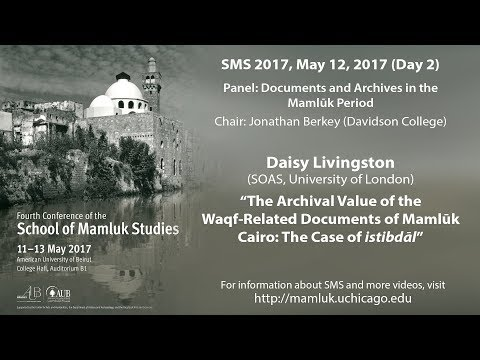 """Daisy Livingston, """"The Archival Value of Waqf-Related Documents of Cairo: istibdāl"""" (SMS 2017)"""