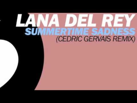 Summertime Sadness # CEDRIC GERVAIS REMIX