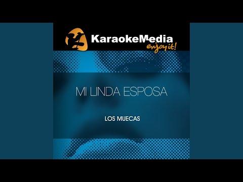 Mi Linda Esposa (Karaoke Version) (In The Style Of Los Muecas)
