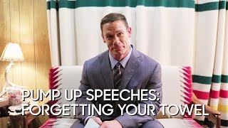 Pump Up Speeches: Forgetting Your Towel (with John Cena) thumbnail