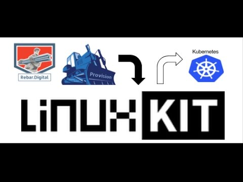 DigitalRebar Provision deploy Docker's LinuxKit Kubernetes