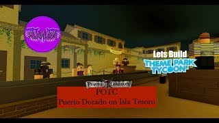 Lets Build TPT2 - Mini Disneyland - POTC - Puerto Dorado on Isla Tesoro