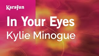 Karaoke In Your Eyes - Kylie Minogue *