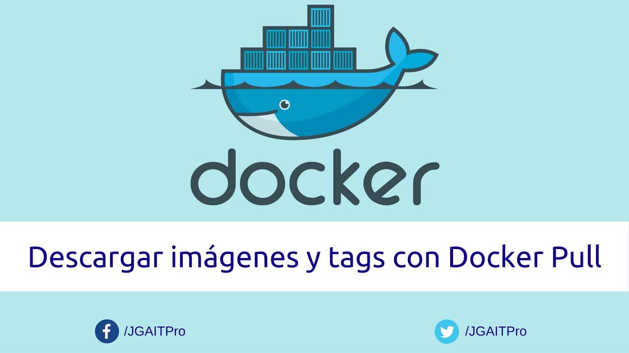 Descargar imágenes y tags con Docker Pull