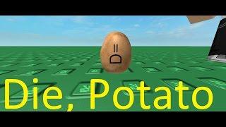 Roblox Randomness: Die, Potato