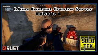 hJune Rust Content Creator Server (Solotek Trying To Survive  Episode 1)