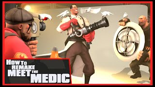 "TF2: How to remake ""Meet the Medic"" [FUN]"