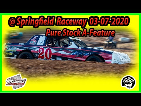 Pure Stock A-Feature - Springfield Raceway 03-07-2020 Dirt Track Racing Midwest Sheet Metal