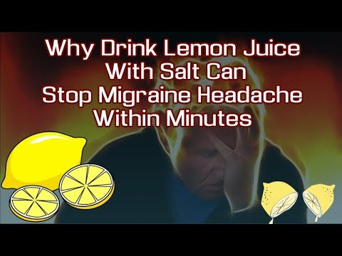 Why Drink Lemon Juice With Salt Can Stop Migraine Headache Within Minutes