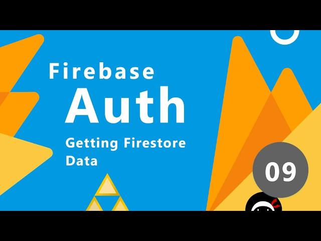 Firebase Auth Tutorial #9 - Getting Firestore Data