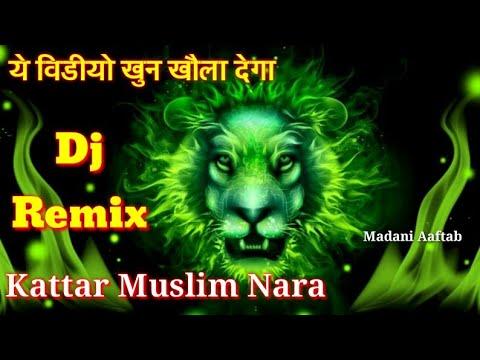 Muharram🔥 Kattar Muslim Nara Dj Mix 🔥 With New Miya Bhai Attitude Dialogue