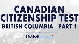Canadian Citizenship Test - (British Columbia) - Part 1
